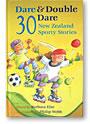 Dare and Double Dare – 30 New Zealand Sporty Stories